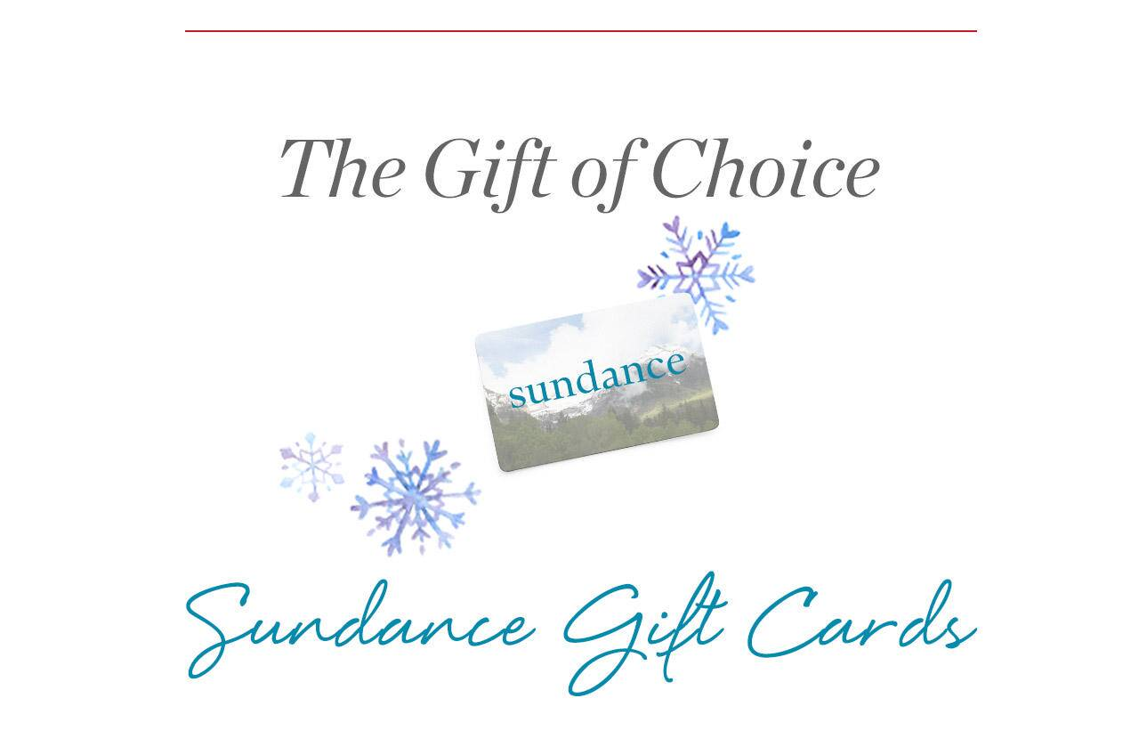 The Gift of Choice - Sundance Gift Cards