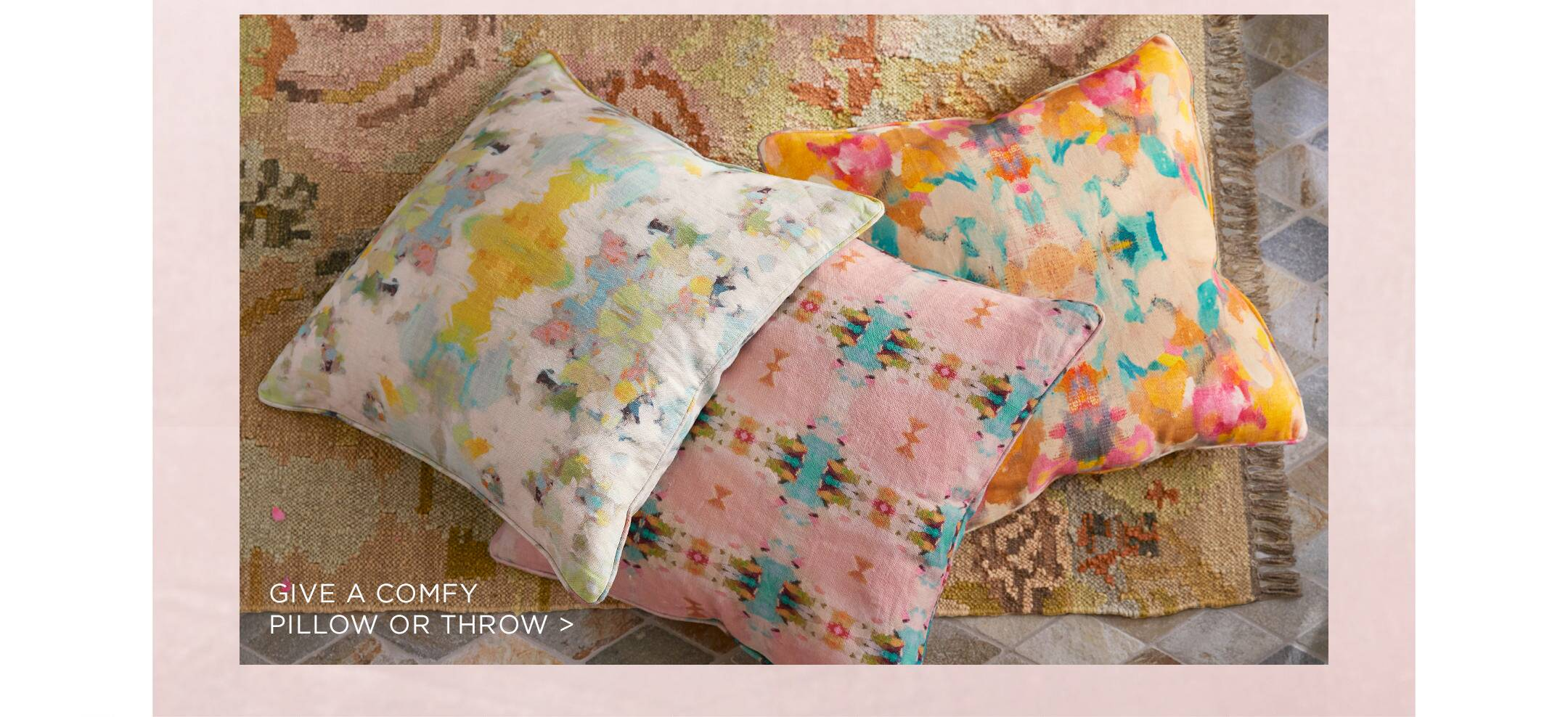 Give a Comfy Pillow or Throw