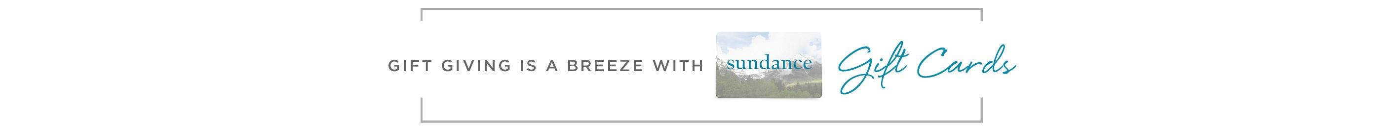 The Gift of Coice - Sundance Gift Cards