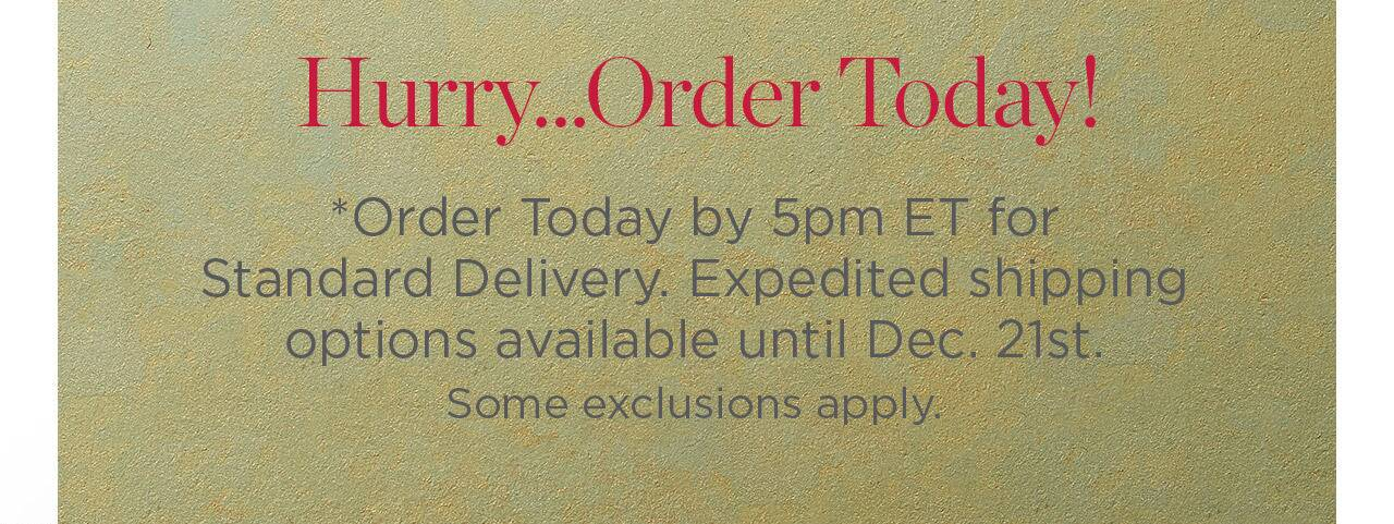 Hurry, Order Today